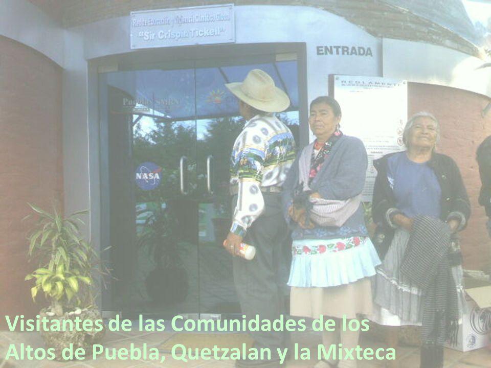 Visitantes de las Comunidades de los Altos de Puebla, Quetzalan y la Mixteca
