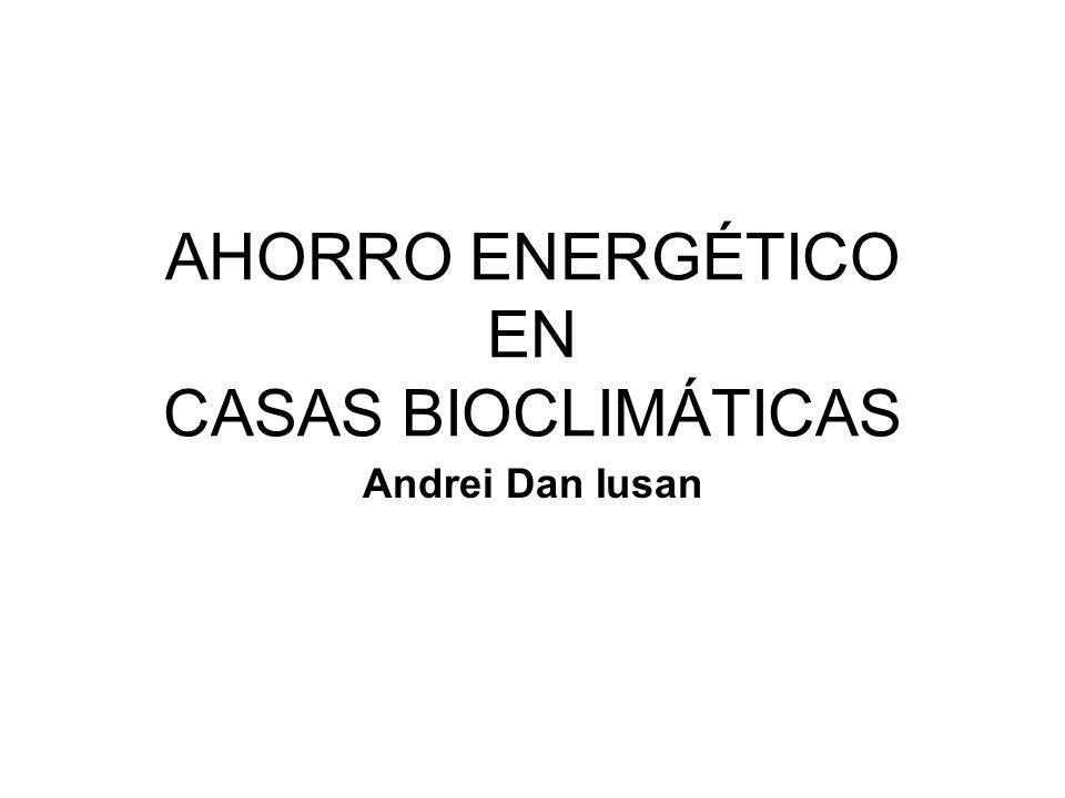 AHORRO ENERGÉTICO EN CASAS BIOCLIMÁTICAS Andrei Dan Iusan