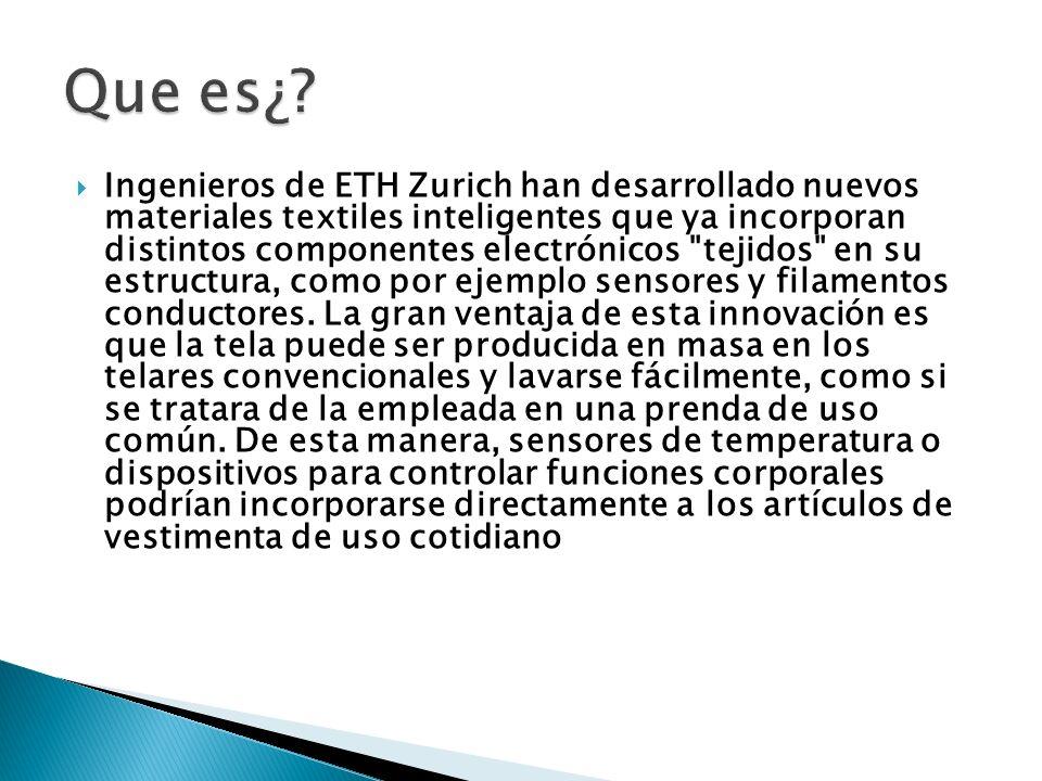 Ingenieros de ETH Zurich han desarrollado nuevos materiales textiles inteligentes que ya incorporan distintos componentes electrónicos tejidos en su estructura, como por ejemplo sensores y filamentos conductores.