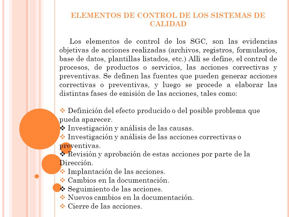 ELEMENTOS DE CONTROL DE LOS SISTEMAS DE CALIDAD Los elementos de control de los SGC, son las evidencias objetivas de acciones realizadas (archivos, re