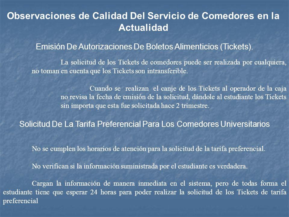 Observaciones de Calidad Del Servicio de Comedores en la Actualidad Emisión De Autorizaciones De Boletos Alimenticios (Tickets). Solicitud De La Tarif