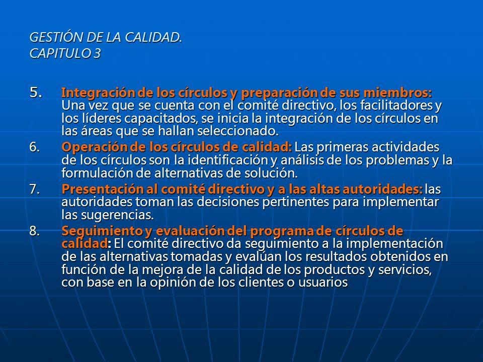 5. Integración de los círculos y preparación de sus miembros: Una vez que se cuenta con el comité directivo, los facilitadores y los líderes capacitad