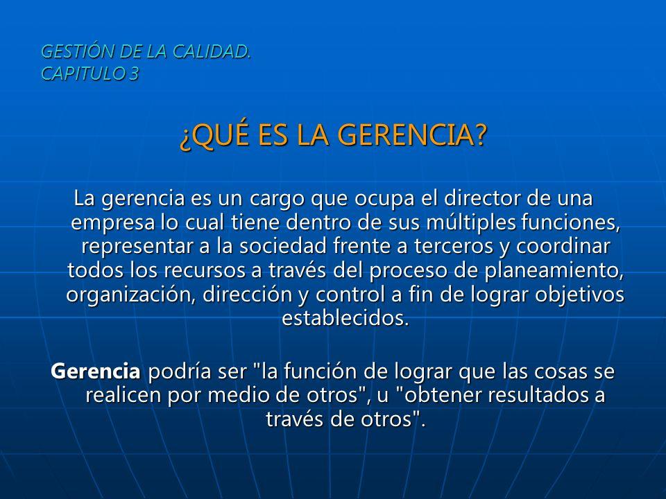 PRINCIPIOS DE LA GERENCIA LA GERENCIA PLANIFICARORGANIZARDIRIGIRCOORDINARCONTROLAR