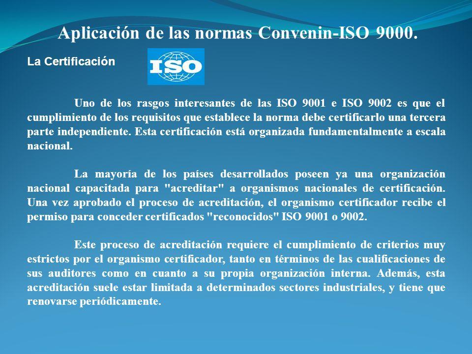 Uno de los rasgos interesantes de las ISO 9001 e ISO 9002 es que el cumplimiento de los requisitos que establece la norma debe certificarlo una tercer