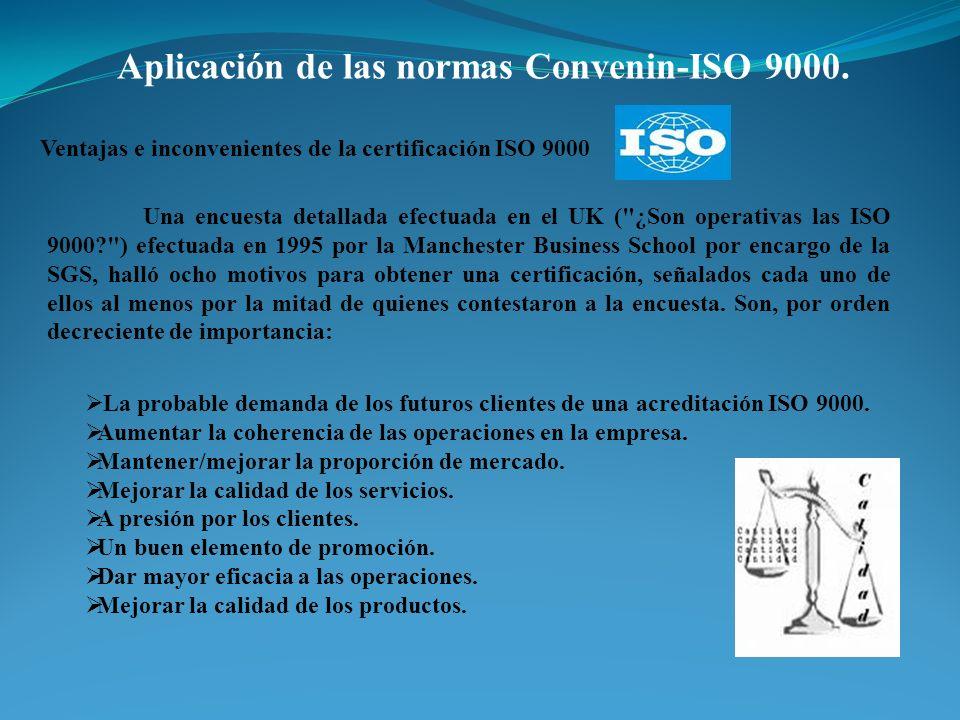 Aplicación de las normas Convenin-ISO 9000. Ventajas e inconvenientes de la certificación ISO 9000 Una encuesta detallada efectuada en el UK (