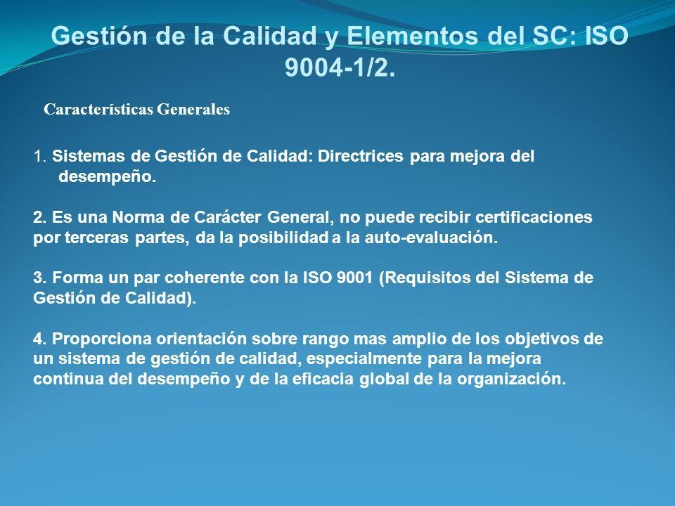 Características Generales Gestión de la Calidad y Elementos del SC: ISO 9004-1/2. 1. Sistemas de Gestión de Calidad: Directrices para mejora del desem