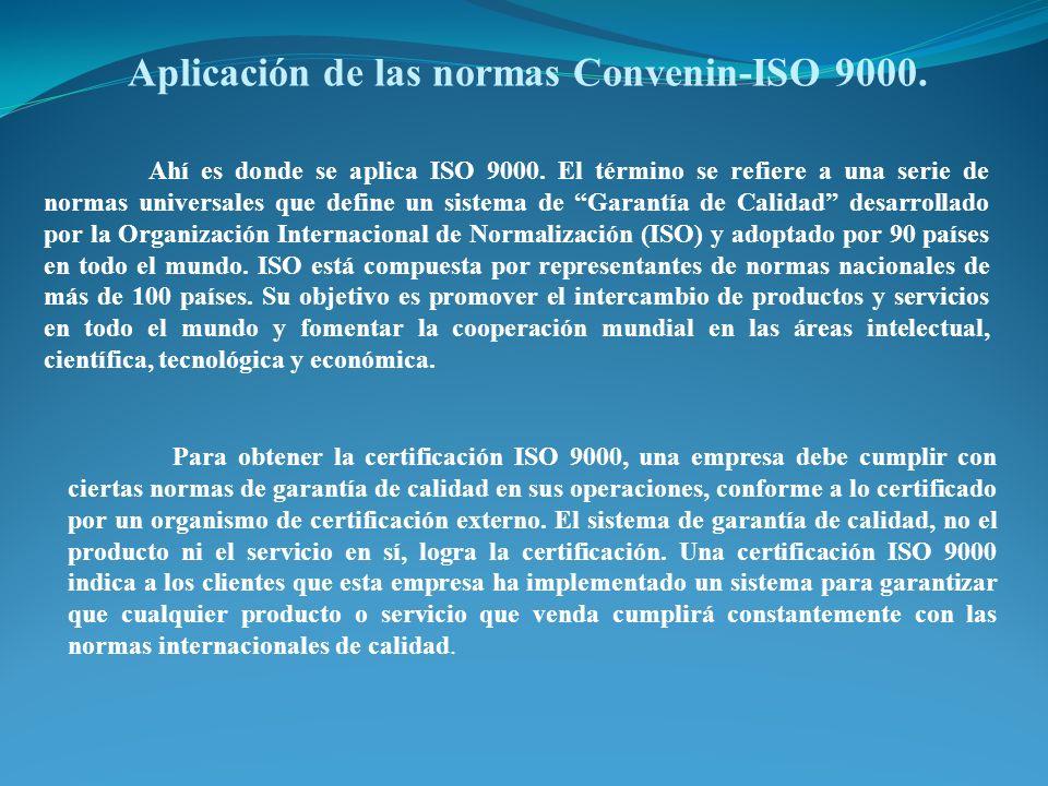 Para obtener la certificación ISO 9000, una empresa debe cumplir con ciertas normas de garantía de calidad en sus operaciones, conforme a lo certifica