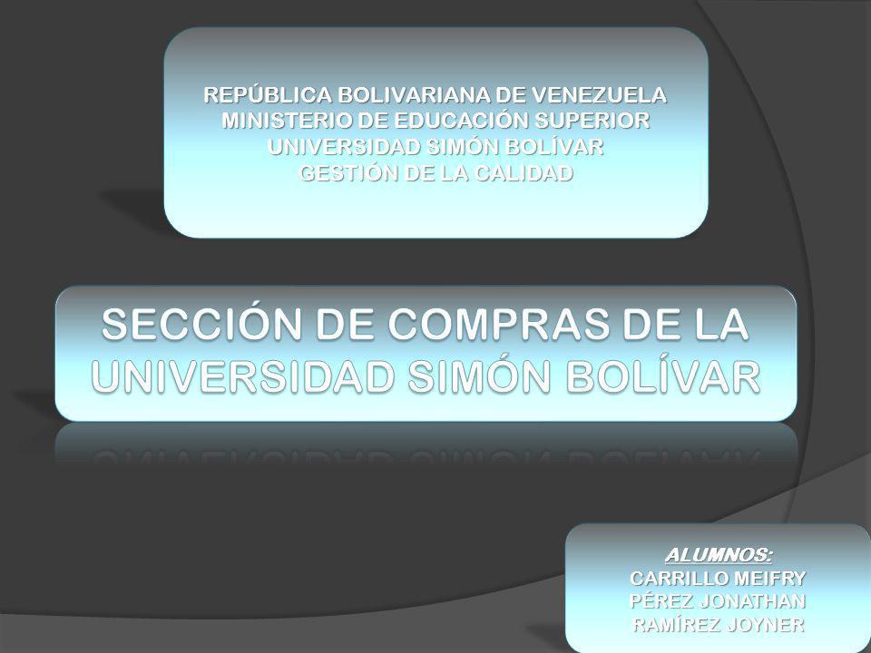 REPÚBLICA BOLIVARIANA DE VENEZUELA MINISTERIO DE EDUCACIÓN SUPERIOR UNIVERSIDAD SIMÓN BOLÍVAR GESTIÓN DE LA CALIDAD ALUMNOS: CARRILLO MEIFRY PÉREZ JON