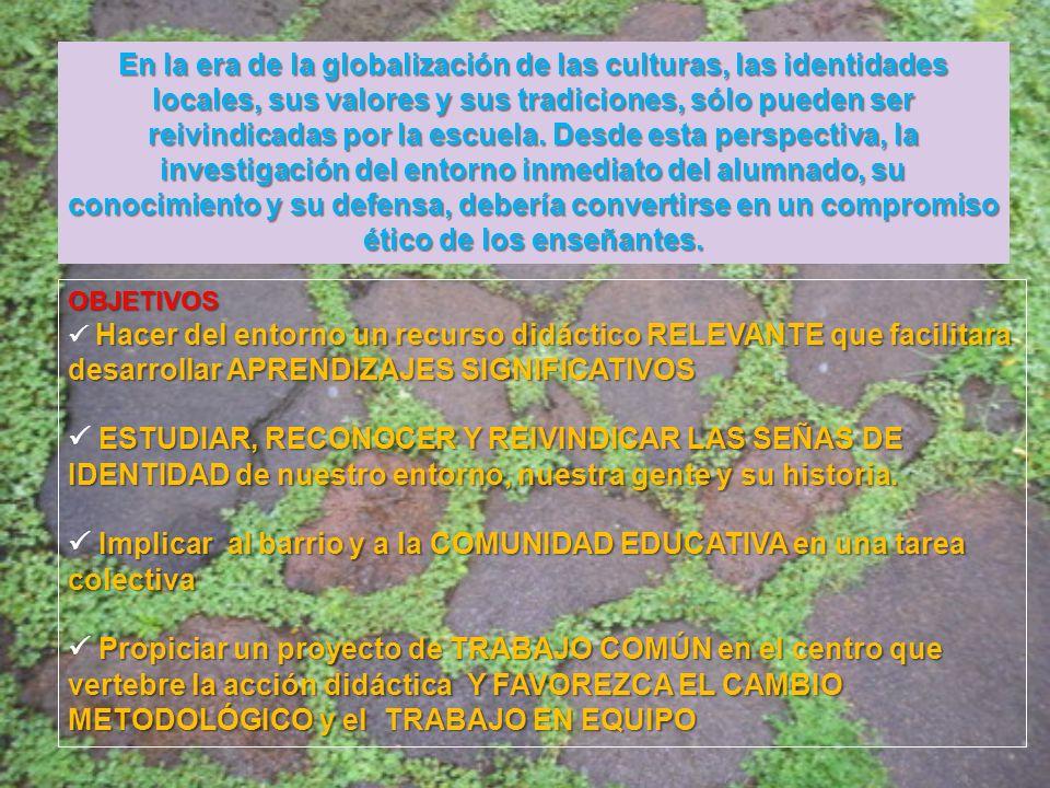En la era de la globalización de las culturas, las identidades locales, sus valores y sus tradiciones, sólo pueden ser reivindicadas por la escuela.