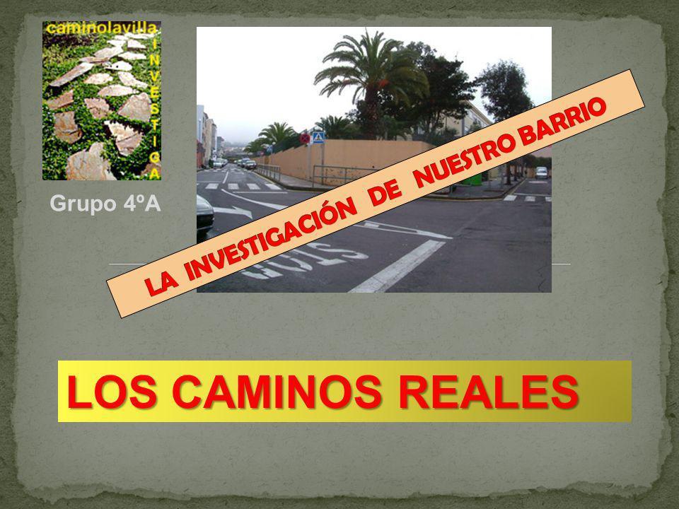 LOSCAMINOS REALES LOS CAMINOS REALES Grupo 4ºA