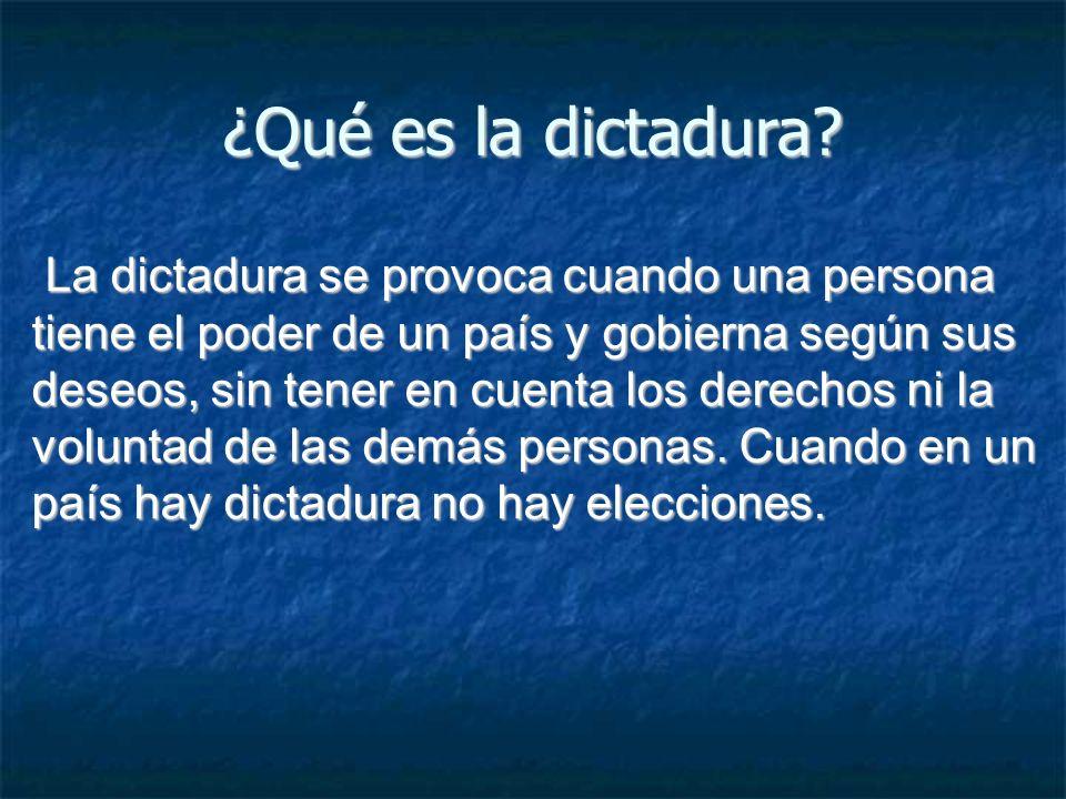 ¿Qué es la dictadura? La dictadura se provoca cuando una persona tiene el poder de un país y gobierna según sus deseos, sin tener en cuenta los derech