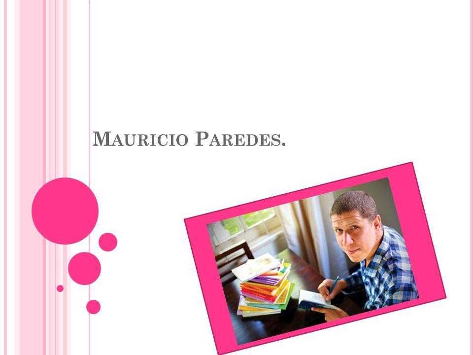 M AURICIO P AREDES.
