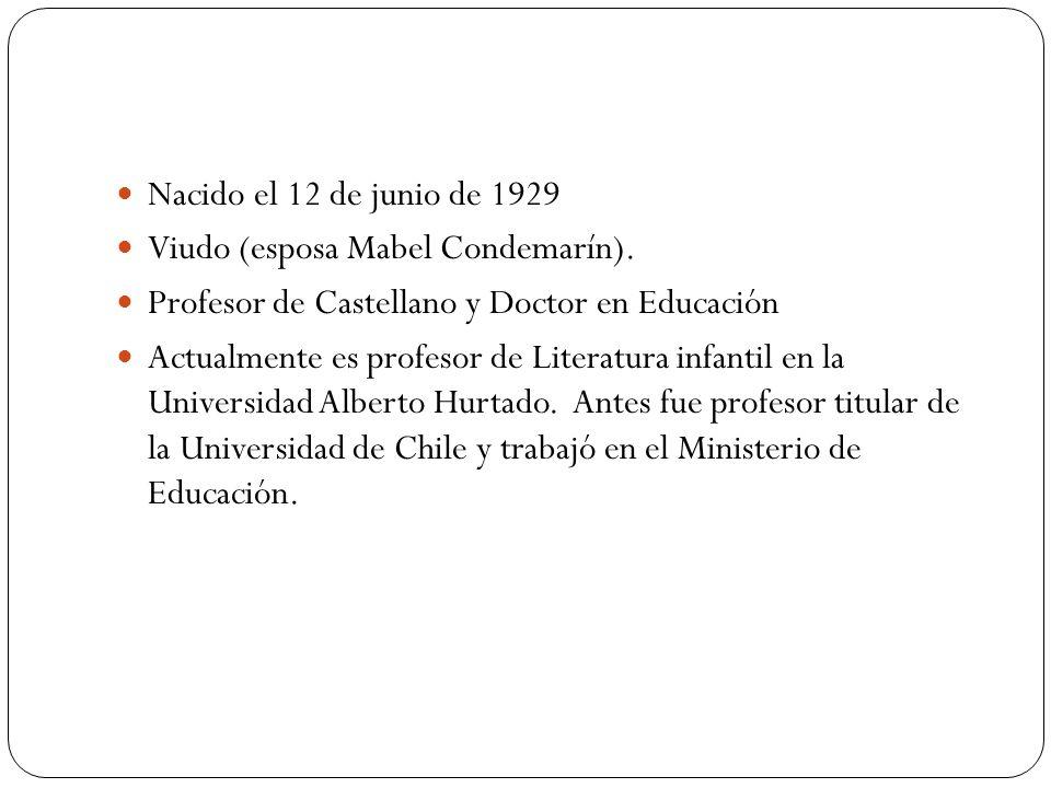 Nacido el 12 de junio de 1929 Viudo (esposa Mabel Condemarín). Profesor de Castellano y Doctor en Educación Actualmente es profesor de Literatura infa