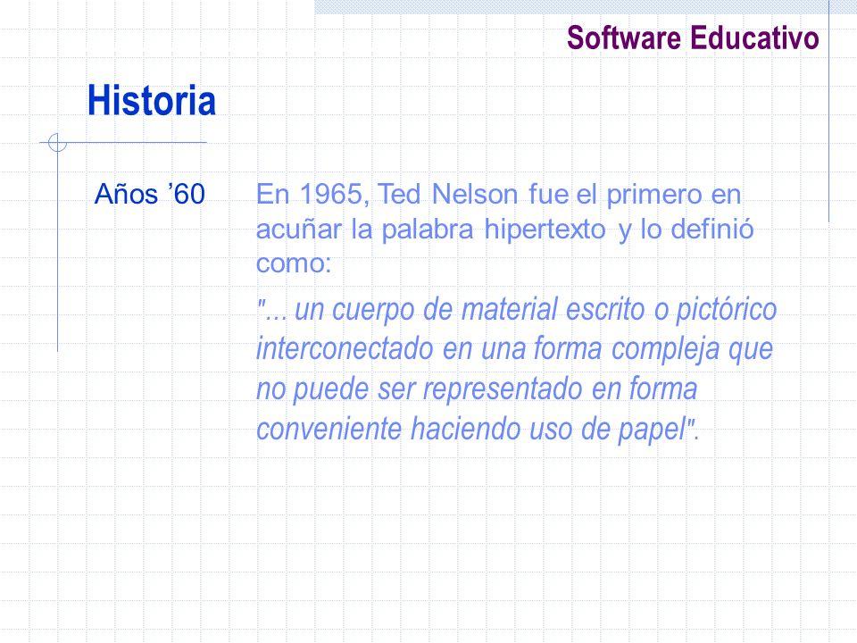 Software Educativo Años 60En 1965, Ted Nelson fue el primero en acuñar la palabra hipertexto y lo definió como: