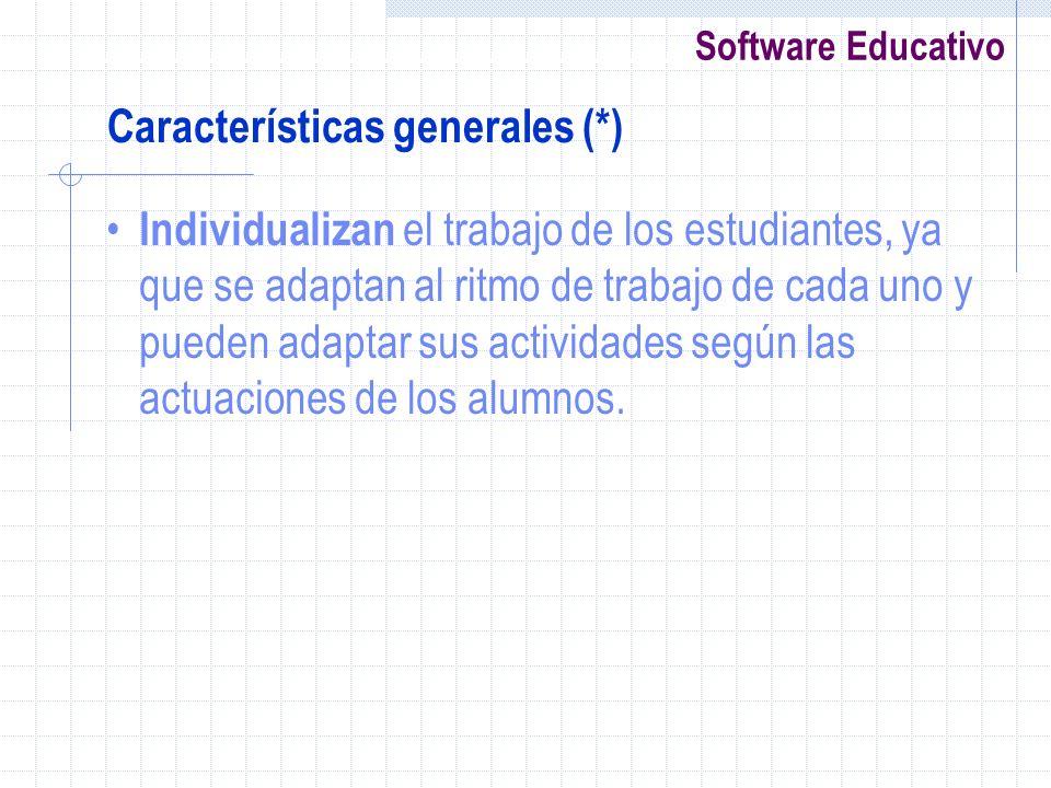 Software Educativo Individualizan el trabajo de los estudiantes, ya que se adaptan al ritmo de trabajo de cada uno y pueden adaptar sus actividades se