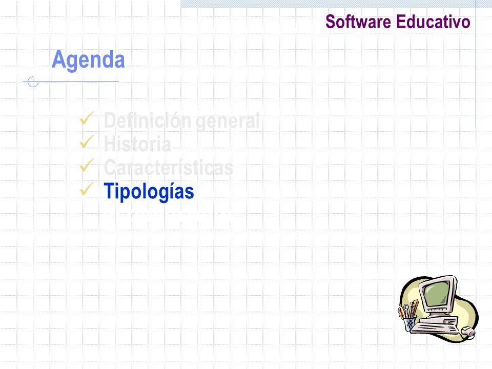 Software Educativo Definición general Historia Características Tipologías el desarrollo Agenda
