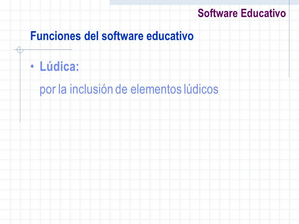 Software Educativo Funciones del software educativo Lúdica: por la inclusión de elementos lúdicos
