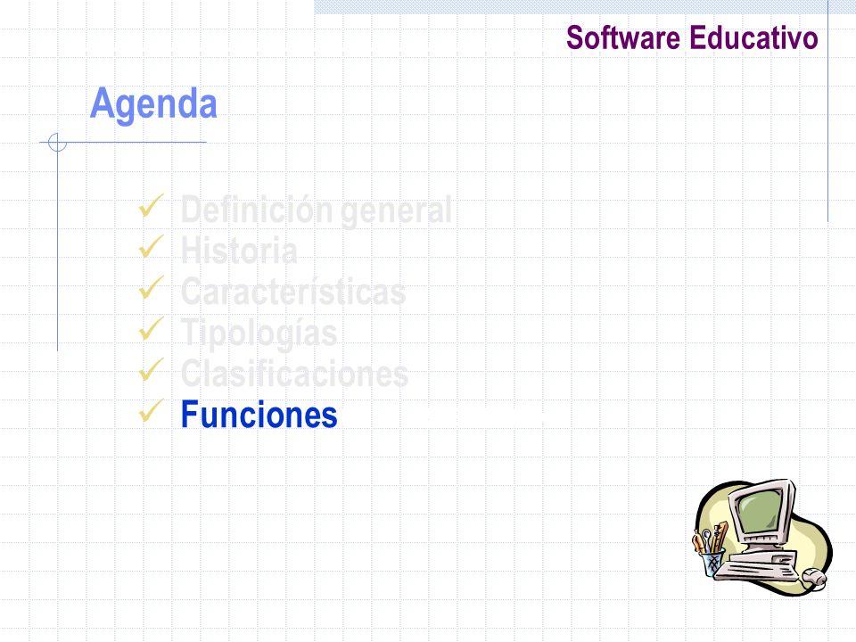 Software Educativo Definición general Historia Características Tipologías Clasificaciones Funciones el desarrollo Agenda