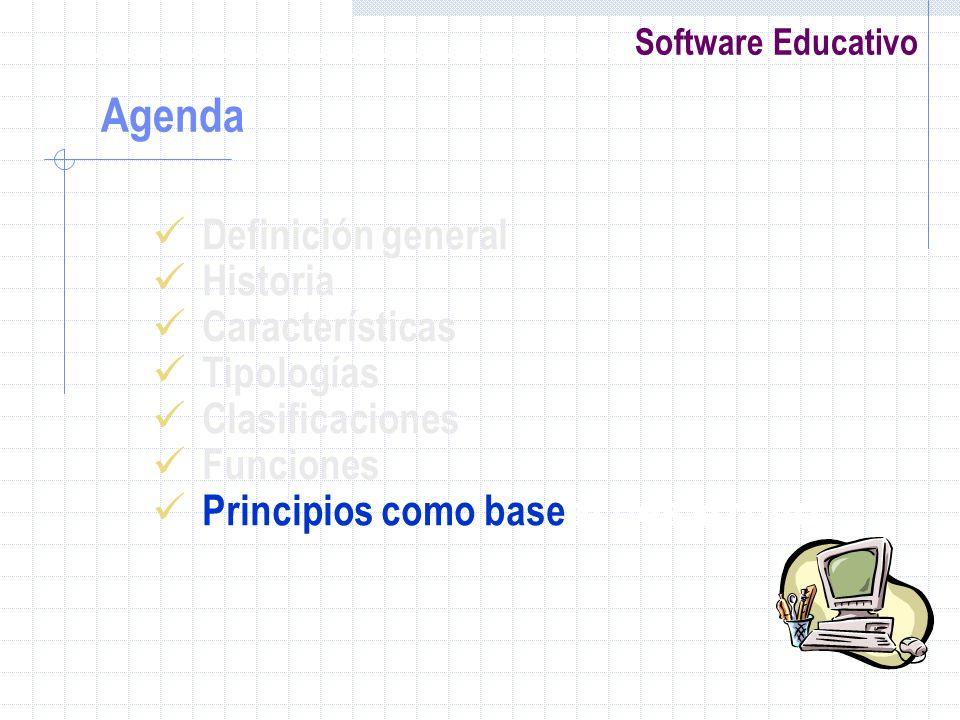 Software Educativo Definición general Historia Características Tipologías Clasificaciones Funciones Principios como base el desarrollo Agenda