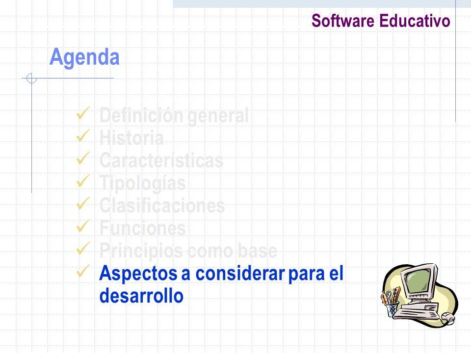 Software Educativo Definición general Historia Características Tipologías Clasificaciones Funciones Principios como base Aspectos a considerar para el