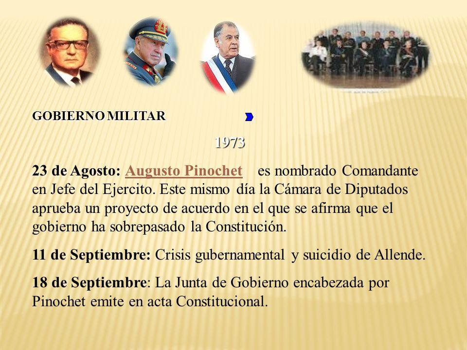 1973 23 de Agosto: Augusto Pinochet es nombrado Comandante en Jefe del Ejercito. Este mismo día la Cámara de Diputados aprueba un proyecto de acuerdo