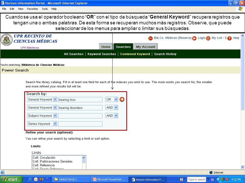 Cuando se usa el operador booleano OR con el tipo de búsqueda General Keyword recupera registros que tengan una o ambas palabras. De esta forma se rec