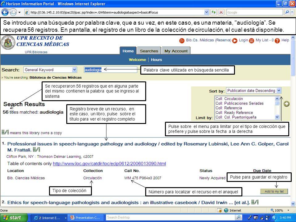 Se recuperaron 56 registros que en alguna parte del mismo contienen la palabra que se ingreso al sistema Registro breve de un recurso, en este caso, u