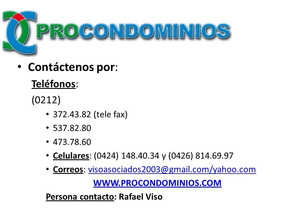 Contáctenos por: Teléfonos: (0212) 372.43.82 (tele fax) 537.82.80 473.78.60 Celulares: (0424) 148.40.34 y (0426) 814.69.97 Correos: visoasociados2003@