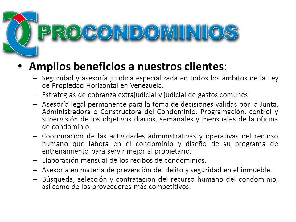Amplios beneficios a nuestros clientes: – Seguridad y asesoría jurídica especializada en todos los ámbitos de la Ley de Propiedad Horizontal en Venezu