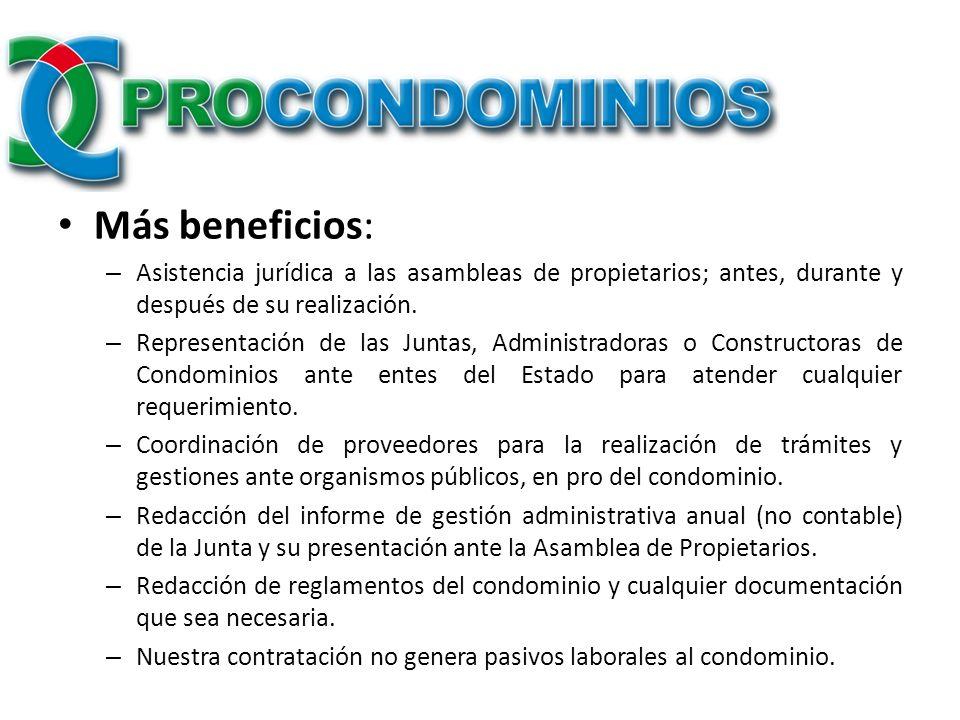 Más beneficios: – Asistencia jurídica a las asambleas de propietarios; antes, durante y después de su realización. – Representación de las Juntas, Adm