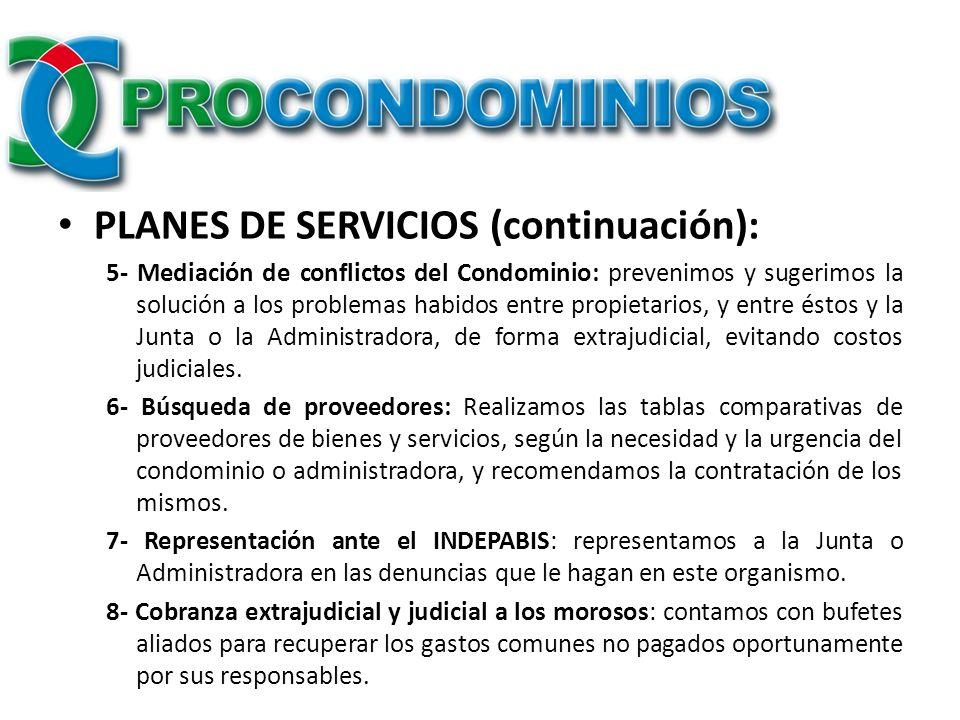 PLANES DE SERVICIOS (continuación): 5- Mediación de conflictos del Condominio: prevenimos y sugerimos la solución a los problemas habidos entre propie
