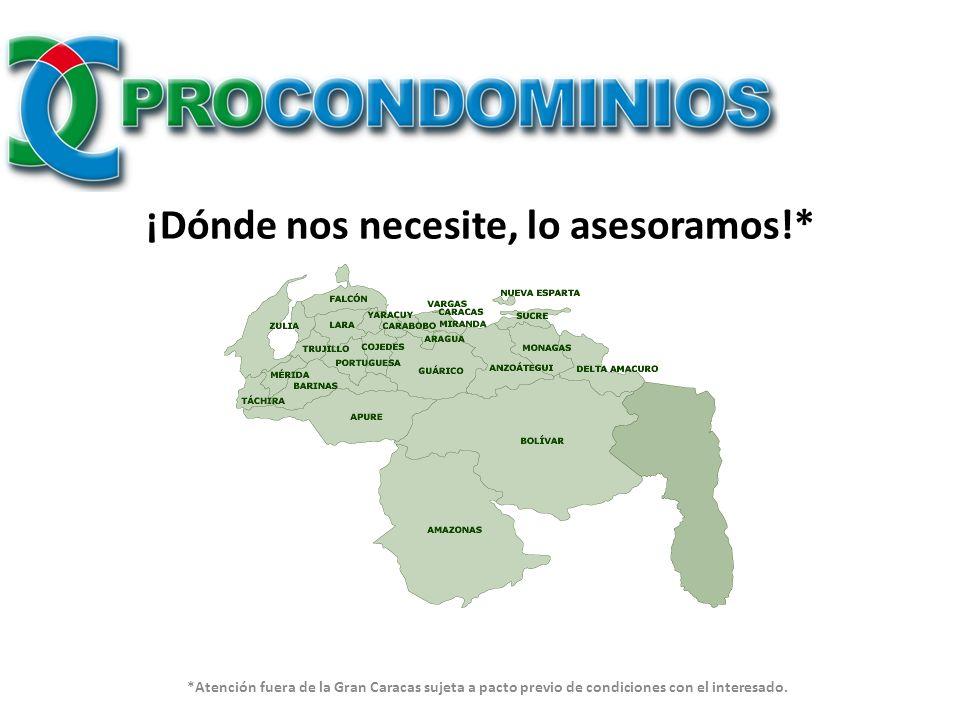 ¡Dónde nos necesite, lo asesoramos!* *Atención fuera de la Gran Caracas sujeta a pacto previo de condiciones con el interesado.