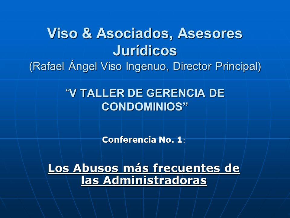 Viso & Asociados, Asesores Jurídicos (Rafael Ángel Viso Ingenuo, Director Principal)V TALLER DE GERENCIA DE CONDOMINIOS Conferencia No. 1 : Los Abusos