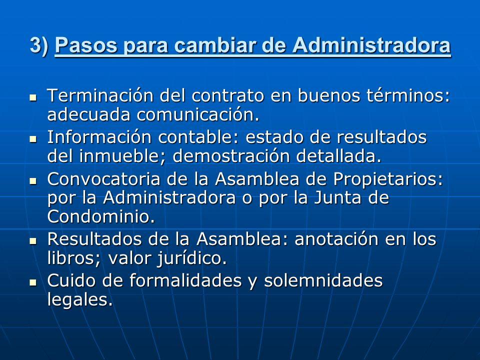 3) Pasos para cambiar de Administradora Terminación del contrato en buenos términos: adecuada comunicación. Terminación del contrato en buenos término