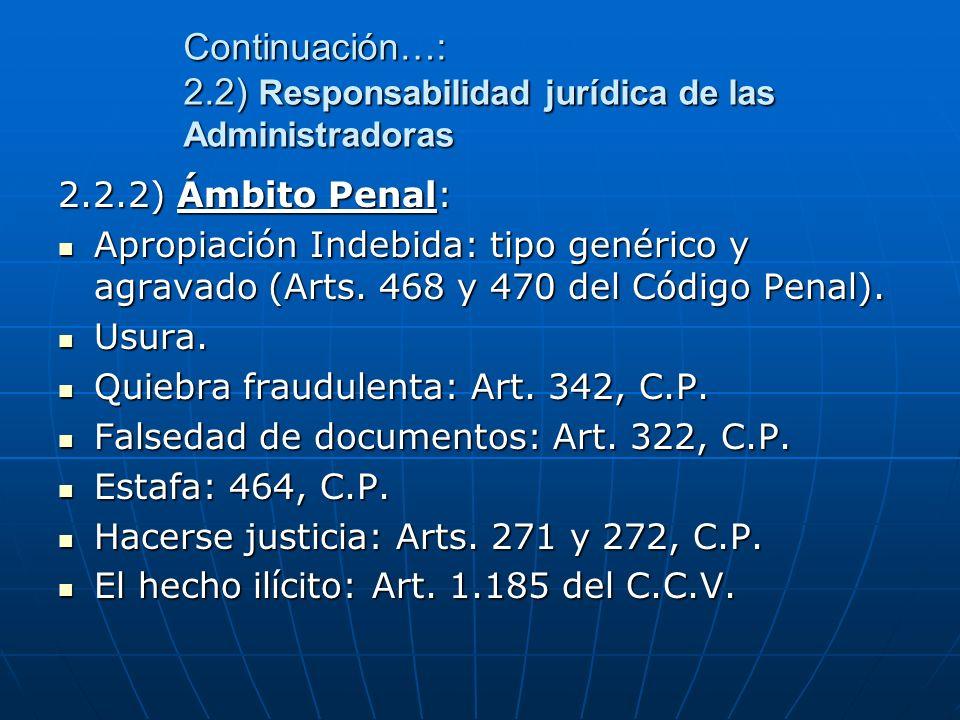Continuación…: 2.2) Responsabilidad jurídica de las Administradoras 2.2.2) Ámbito Penal: Apropiación Indebida: tipo genérico y agravado (Arts. 468 y 4