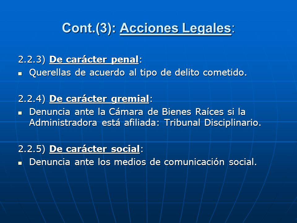Cont.(3): Acciones Legales: 2.2.3) De carácter penal: Querellas de acuerdo al tipo de delito cometido. Querellas de acuerdo al tipo de delito cometido