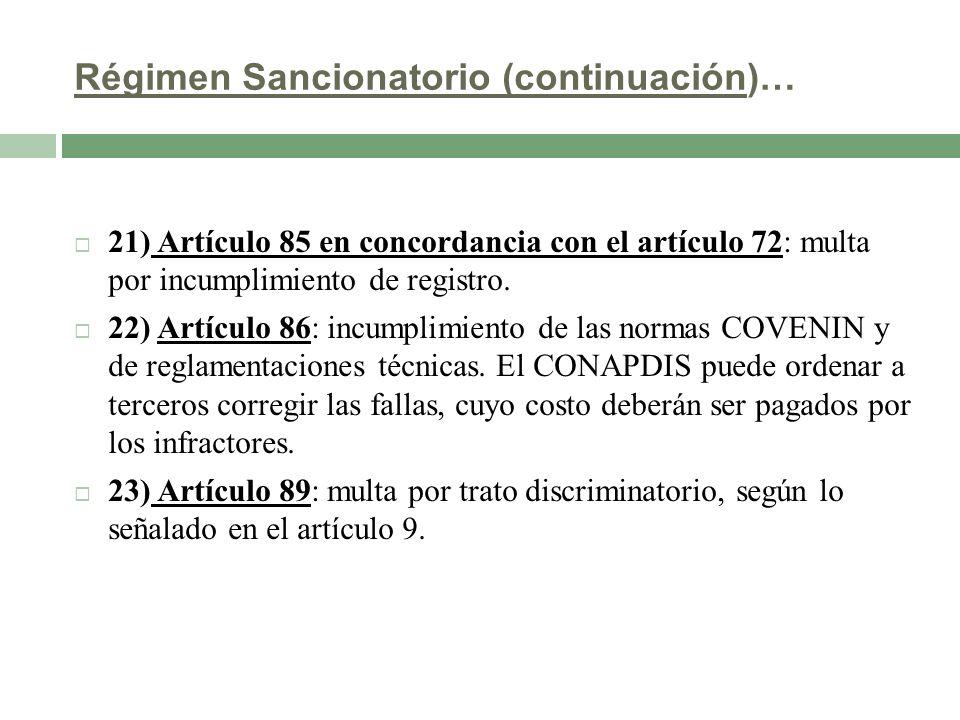 Régimen Sancionatorio (continuación)… 21) Artículo 85 en concordancia con el artículo 72: multa por incumplimiento de registro. 22) Artículo 86: incum
