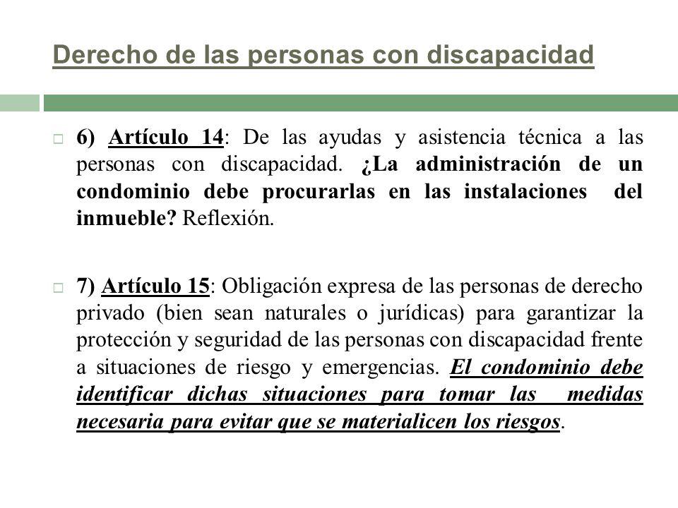 Derecho de las personas con discapacidad 6) Artículo 14: De las ayudas y asistencia técnica a las personas con discapacidad. ¿La administración de un