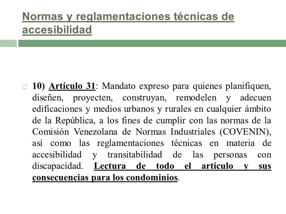 Normas y reglamentaciones técnicas de accesibilidad 10) Artículo 31: Mandato expreso para quienes planifiquen, diseñen, proyecten, construyan, remodel