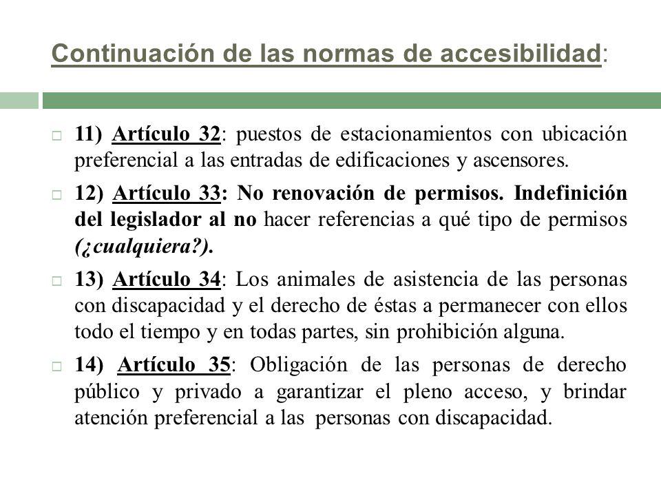 Continuación de las normas de accesibilidad: 11) Artículo 32: puestos de estacionamientos con ubicación preferencial a las entradas de edificaciones y