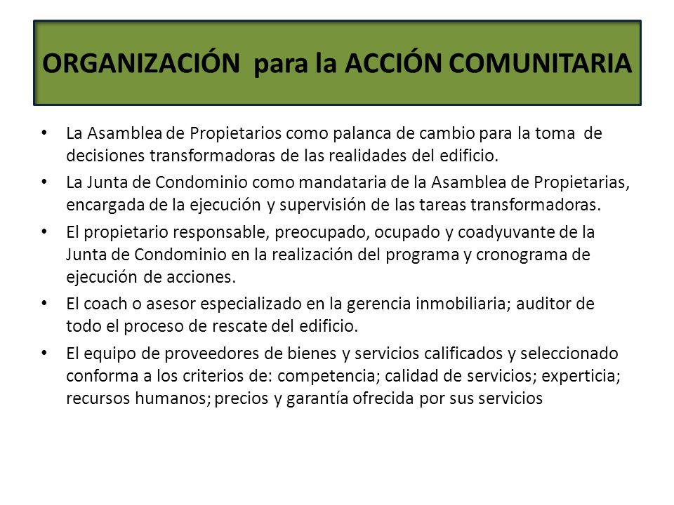 ORGANIZACIÓN para la ACCIÓN COMUNITARIA La Asamblea de Propietarios como palanca de cambio para la toma de decisiones transformadoras de las realidade