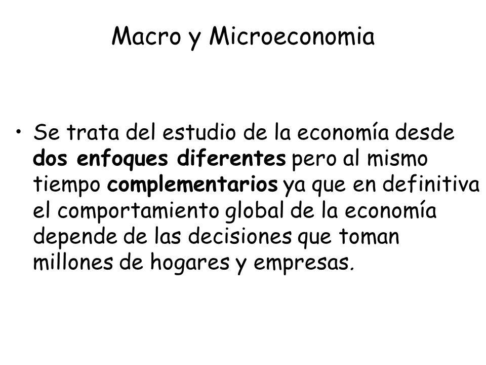 Macro y Microeconomia Se trata del estudio de la economía desde dos enfoques diferentes pero al mismo tiempo complementarios ya que en definitiva el c