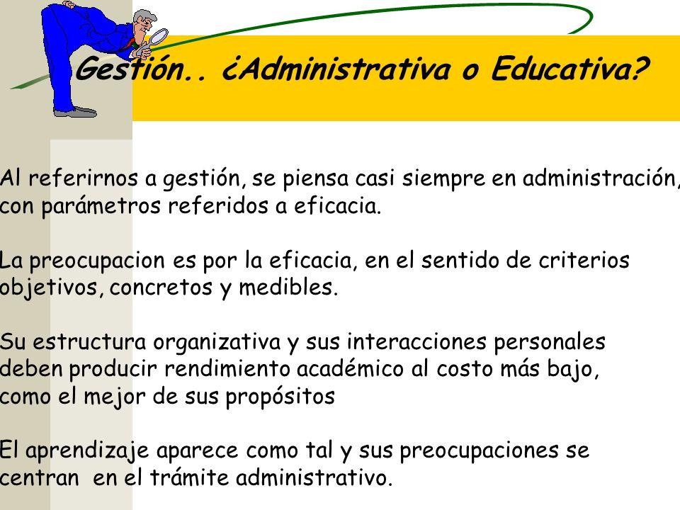 Gestión..¿Administrativa o Educativa.