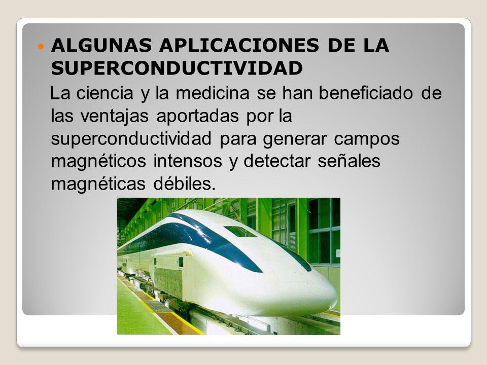 Puede decirse que existen tres tipos de aplicaciones de la superconductividad: 1) La producción de grandes campos magnéticos 2) La fabricación de cables de transmisión de energía.