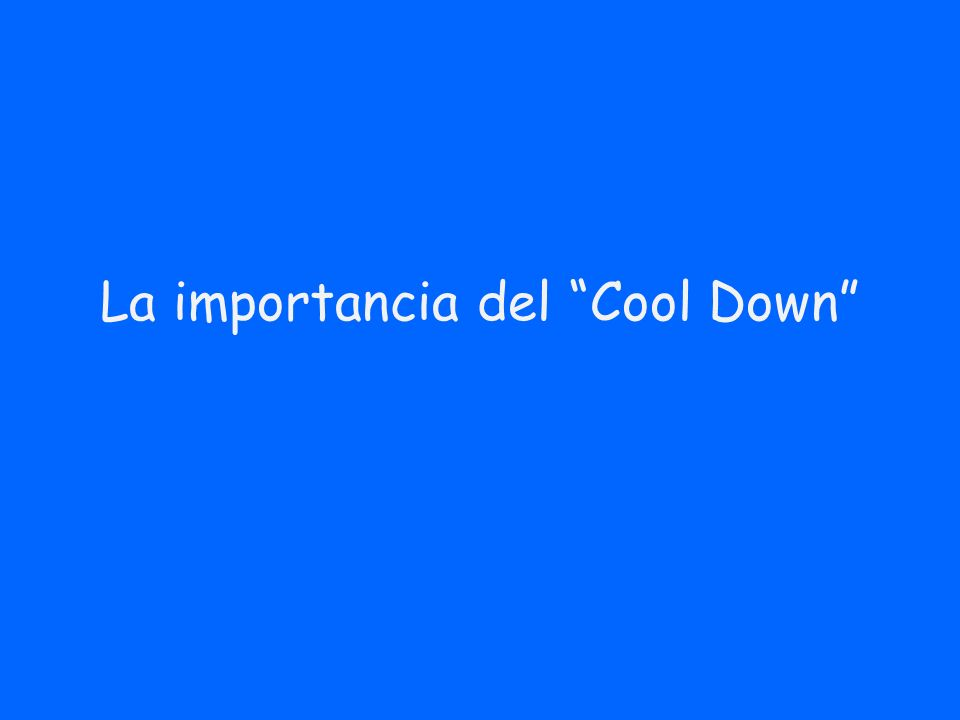 La importancia del Cool Down