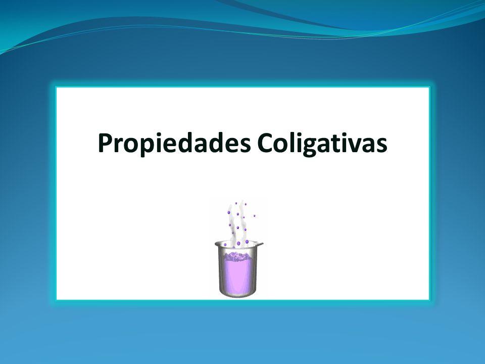 OBJETIVO DE LA CLASE Valorar la importancia de las propiedades coligativas de las disoluciones para la comprensión de fenómenos comunes asociado a dichas propiedades.