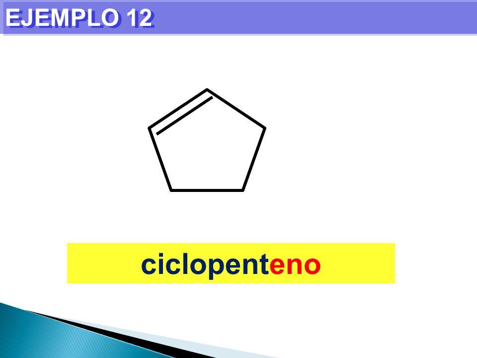 EJEMPLO 12 ciclopenteno