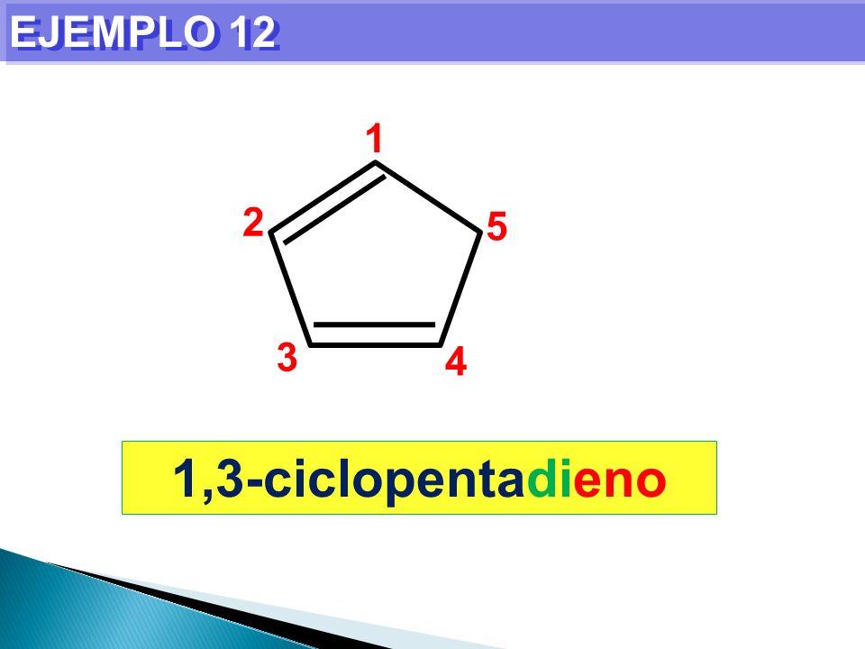 EJEMPLO 12 1,3-ciclopentadieno 1 2 3 4 5