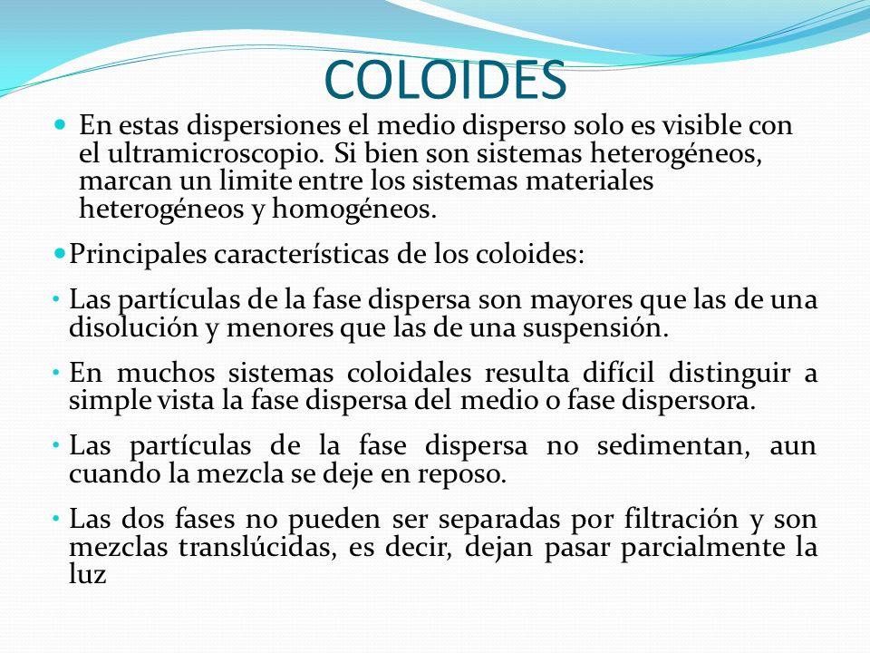 SUSPENCIONES Son mezclas homogéneas cuya fase dispersas es un solido, y su fase dispersante, un liquido. Se caracterizan porque las partículas dispers