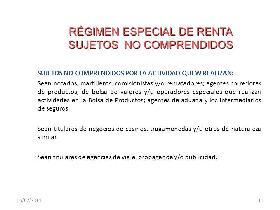 RÉGIMEN ESPECIAL DE RENTA SUJETOS NO COMPRENDIDOS SUJETOS NO COMPRENDIDOS POR LA ACTIVIDAD QUEW REALIZAN: Sean notarios, martilleros, comisionistas y/